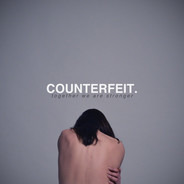 Counterfeit. - Together We Are Stronger