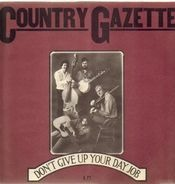 Country Gazette - Don't Give Up Your Day Job