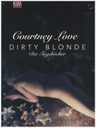 Courtney Love - Dirty blonde: Die Tagebücher