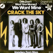 Crack The Sky - We Want Mine / Invaders From Mars