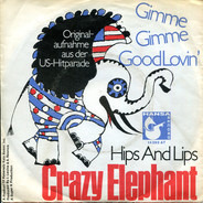Crazy Elephant - Gimme Gimme Good Lovin' / Hips And Lips