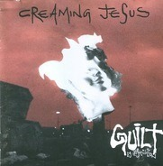 Creaming Jesus - Guilt by Association
