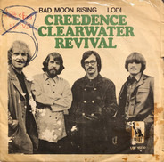 Creedence Clearwater Revival - Bad Moon Rising / Lodi