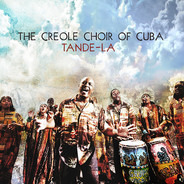 Creole Choir of Cuba - Tande-La