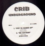 Crib Underground - Put Ya Hands Up/ BK Anthem/ Requestline
