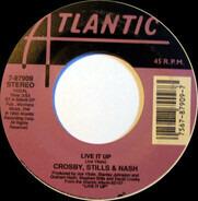 Crosby, Stills & Nash - Live It Up / Chuck's Lament