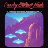 Crosby, Stills & Nash - Wasted On The Way