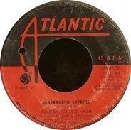 Crosby, Stills & Nash - Marrakesh Express / Helplessly Hoping