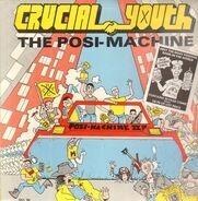 Crucial Youth - The Posi-Machine