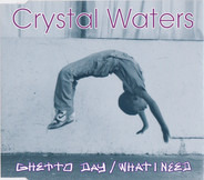 Crystal Waters - Ghetto Day / What I Need