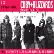 Cuby & The Blizzards - Singles A's & B's / The Complete Collection