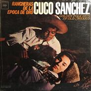 Cuco Sanchez - Rancheras De La Epoca De Oro (Golden Folk Hits Of Old Mexico)