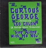 Curious George Featuring Leo Colon - Sing Along With Me Now
