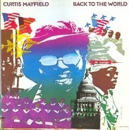 Curtis Mayfield - Back to the World