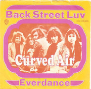 Curved Air - Back Street Luv / Everdance