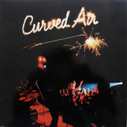 Curved Air - Curved Air Live