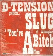 D-Tension Presents... Slug / Prospect & Termanology - You're A Bitch Too / This Is Our Year