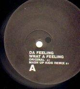 Da Feeling / Da Flash - What A Feeling