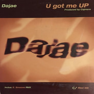 Dajaé - U Got Me Up