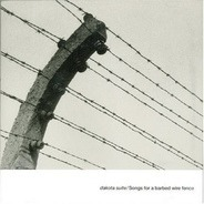 Dakota Suite - Songs for a Barbed Wire Fence