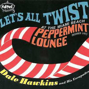 Dale Hawkins & His Escapades - Let's All Twist at the Miami Beach Peppermint Lounge