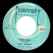 Dale Wright With The Rock-Its - She's Neat / Say That You Care