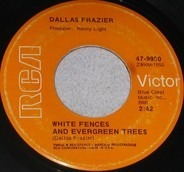 Dallas Frazier - White Fences And Evergreen Trees / Big Marble Murphy