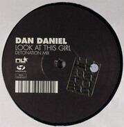 Dan Daniel - Look At This Girl