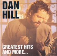 Dan Hill - Greatest Hits And More...
