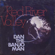 Dan The Banjo Man - Red River Valley