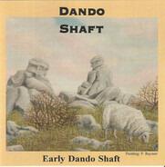 Dando Shaft - Early Dando Shaft