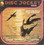 Daniel Sentacruz Ensemble - Aguador / Para Bailar Para Cantar