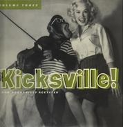 Danny Dell, Johnny Clark, John Strickland - Kicksville! Raw Rockabilly Acetates Volume Three