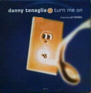 Danny Tenaglia Featuring Liz Torres - turn me on