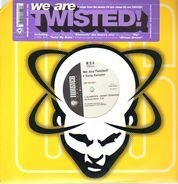 Danny Tenaglia, Little Eric a.o. - We Are Twisted!
