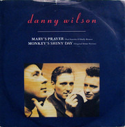Danny Wilson - Mary's Prayer (Paul Staveley O'Duffy Remix) / Monkey's Shiny Day (Original Demo Version)