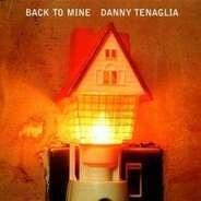 Danny Tenaglia - Back to Mine