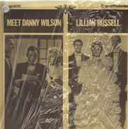 Danny Wilson, Lillian Russell - Meet Danny Wilson - Lillian Russell