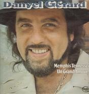 Danyel Gérard - Memphis Tennessee, Un Grand Amour...
