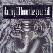 Danzig - Danzig III - How The Gods Kill