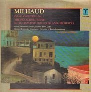 Darius Milhaud - Grant Johannesen ; Thomas Blees , Bernhard Kontarsky ; Orchestra Of Radio Luxembou - Piano Concerto No. 2 / The Household Muse / Suite Cisalpine For Cello And Orchestra
