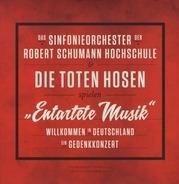 Das Sinfonieorchester Der Robert Schumann Hochschule & Die Toten Hosen - 'entartete Musik'willkommen In Deutschland-Ein Ged