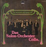 Das Salon-orchester Cölln - Le Nouveau Salon