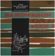 Dave Carey Quintet - Plays The Score From Bandwagon Plus 2