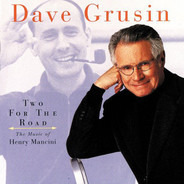 Dave Grusin - Two For The Road (The Music Of Henry Mancini)