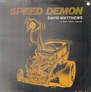Dave Matthews & The First Calls - Speed Demon