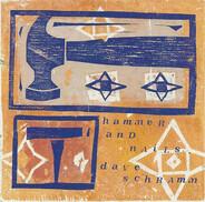 Dave Schramm - Hammer And Nails