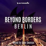 Dave Seaman - Beyond Borders: Berlin