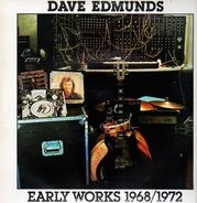 Dave Edmunds - Early Works 1968/1972