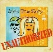 Dave's True Story - Unauthorized